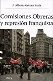 img - for Comisiones obreras y la represi n franquista book / textbook / text book
