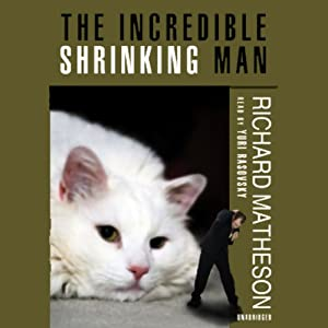 The Incredible Shrinking Man | [Richard Matheson]