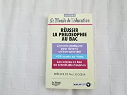 REUSSIR LA PHILOSOPHIE AU BAC