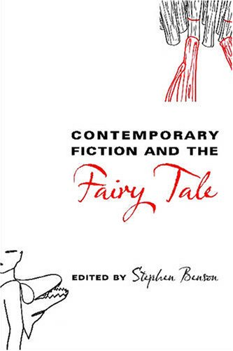 Contemporary Fiction and the Fairy Tale (Fairy-Tale Studies)