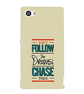 Don't Follow Your Dreams 3D Hard Polycarbonate Designer Back Case Cover for Sony Xperia Z5 Compact :: Sony Xperia Z5 Mini