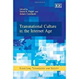 img - for Transnational Culture in the Internet Age (Elgar Law, Technology and Society series) [Hardcover] [2012] Sean A. Pager, Adam Candeub book / textbook / text book