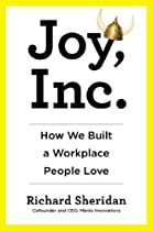Joy, Inc.: How We Built a Workplace People Love