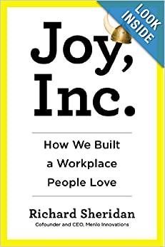 Joy, Inc.: How We Built a Workplace People Love: Richard
