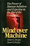 img - for Mind over machine: The power of human intuition and expertise in the era of the computer book / textbook / text book