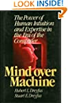 MIND OVER MACHINE (THE POWER OF INTUI...