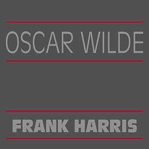 Oscar Wilde | [Frank Harris]