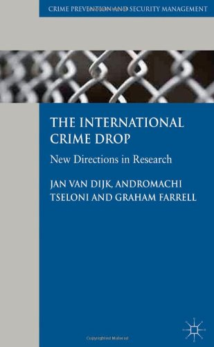 The International Crime Drop: New Directions In Research (Crime Prevention And Security Management) front-828651