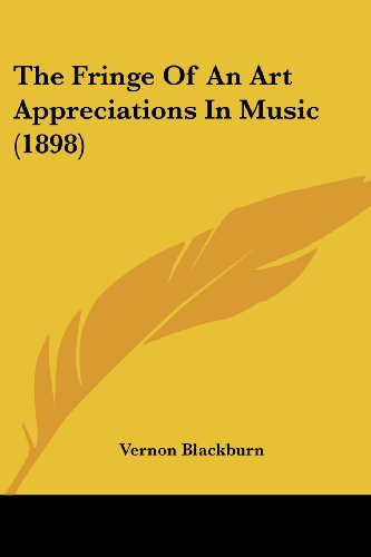 The Fringe of an Art Appreciations in Music (1898)