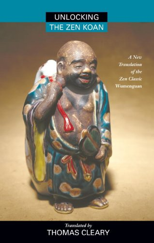 Unlocking the Zen Koan: A New Translation of the Zen Classic Wumenguam