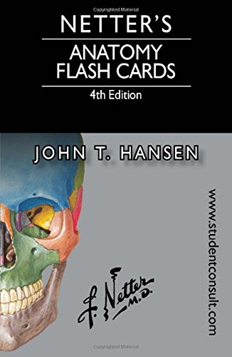 Download Netter's Anatomy Flash Cards: with Online Student Consult Access, 4e (Netter Basic Science)