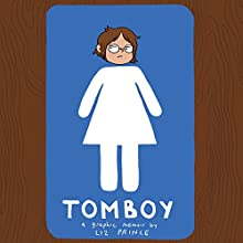 Tomboy: A Graphic Memoir Audiobook by Liz Prince Narrated by  full cast
