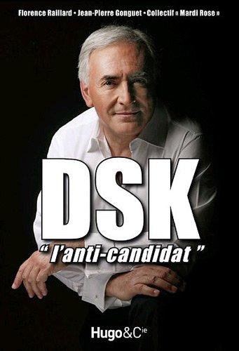 DSK, l'anti-candidat