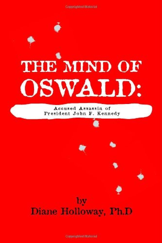 The Mind of Oswald: Accused Assassin of President John F. Kennedy