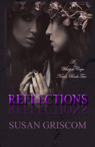 REFLECTIONS (Whisper Cape, Book 2) by Susan Griscom