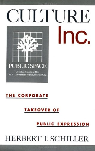 Culture, Inc.: The Corporate Takeover of Public Expression