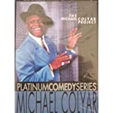 Platinum Comedy Series: Michael Colyar - The Michael Colyar project