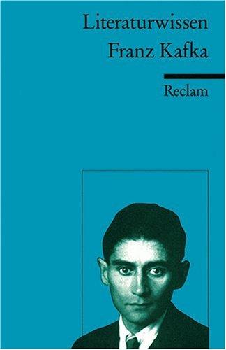 Franz Kafka: (Literaturwissen)