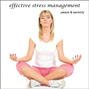 Peace & Serenity: Effective Stress Management | [Christine Sherborne]