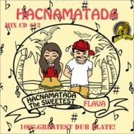 HACNAMATADA #12 ~THE SWEETEST FLAVA