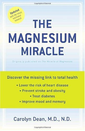 The Magnesium Miracle: Carolyn Dean: 9780345494580: Amazon.com: Books
