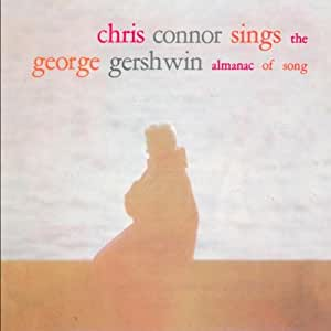 Chris Connor Sings The George Gershwin Almanac Of Song: TWO DISC SET CONTAINS BONUS TRACKS