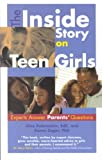 The Inside Story on Teen Girls: Experts Answer Parents Questions (Apa Lifetools) The Inside Story