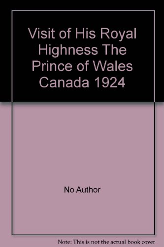 visit-of-his-royal-highness-the-prince-of-wales-canada-1924