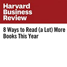 8 Ways to Read (a Lot) More Books This Year Other by Neil Pasricha Narrated by Bryan Brendle