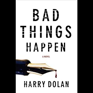 Bad Things Happen | [Harry Dolan]