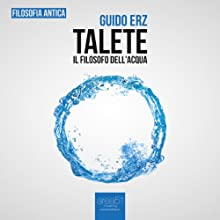 Talete. Il filosofo dell'acqua [Thales. The Philosopher of Water] (       UNABRIDGED) by Guido Erz Narrated by Lorenzo Visi