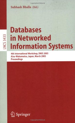 Databases in Networked Information Systems: 4th International Workshop, DNIS 2005, Aizu-Wakamatsu, Japan, March 28-30, 2005, Proceedings (Lecture ... Applications, incl. Internet/Web, and HCI)