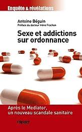 Sexe et addictions sur ordonnance
