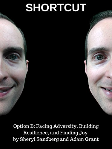 Shortcut Option B: Facing Adversity, Building Resilience, and Finding Joy by Sheryl Sandberg and Adam Grant on Amazon Prime Instant Video UK