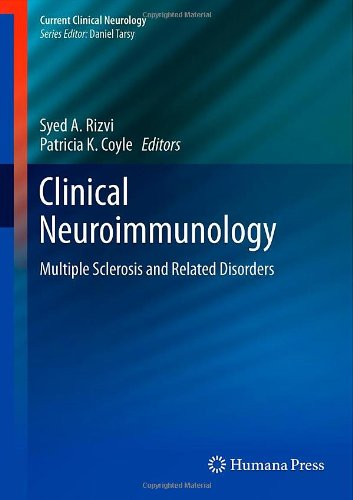 Clinical Neuroimmunology: Multiple Sclerosis And Related Disorders (Current Clinical Neurology)