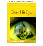 img - for [ CLOSE HIS EYES (REVISED) ] By Dwight, Olivia ( Author) 2000 [ Paperback ] book / textbook / text book