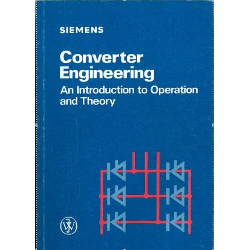 Converter Engineering: An Introduction to Operation and Theory Gottfried Moltgen