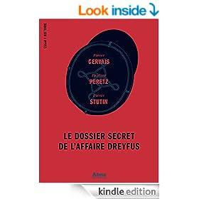 Le dossier secret de l'affaire Dreyfus (Essai Histoire) (French Edition)