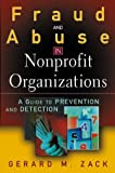 Gerard M. Zack Fraud and Abuse in Nonprofit Organizations: A Guide to Prevention and Detection (Business)