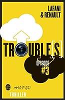 Trouble[s] �pisode 3