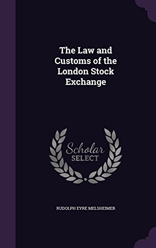 The Law and Customs of the London Stock Exchange