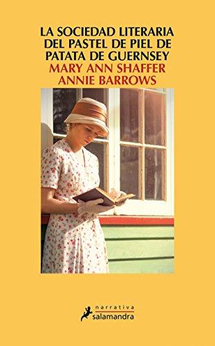 La sociedad literaria y del pastel de patata de Guernsey  [Mary Ann  Shaffer] (Tapa Blanda)