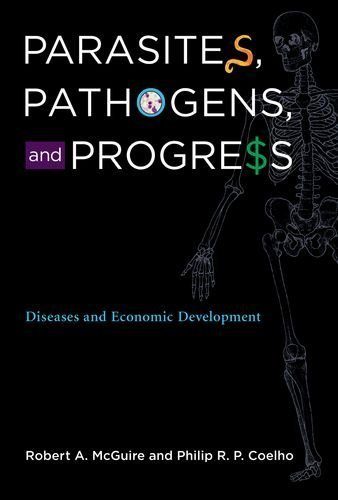 Parasites, Pathogens, And Progress Diseases And Economic Development By Mcguire, Robert A., Coelho, Philip R.P. [Mit Press,2011] [Hardcover]