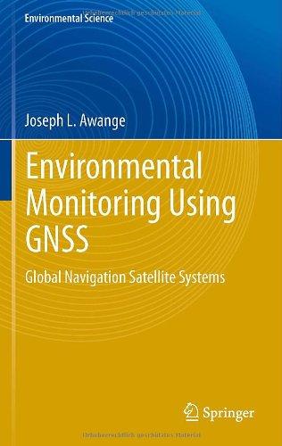 Environmental Monitoring Using Gnss: Global Navigation Satellite Systems (Environmental Science And Engineering / Environmental Science) front-730837