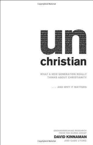 unChristian: What a New Generation Really Thinks about Christianity... and Why It Matters: David Kinnaman, Gabe Lyons: 9780801013003: Amazon.com: Books