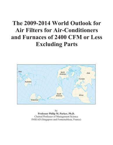 The 2009-2014 World Outlook for Air Filters for Air-Conditioners and Furnaces of 2400 CFM or Less Excluding Parts