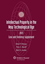 Intellectual Property New Technological Age Case and Statutory Supplement by Robert P. Merges