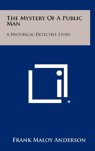 The Mystery of a Public Man: A Historical Detective Story