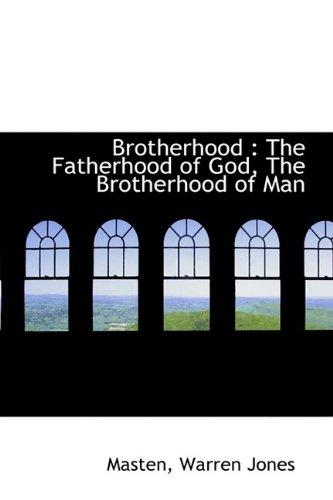 Brotherhood: The Fatherhood of God, The Brotherhood of Man