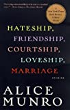 Image of Hateship, Friendship, Courtship, Loveship, Marriage: Stories [Paperback]